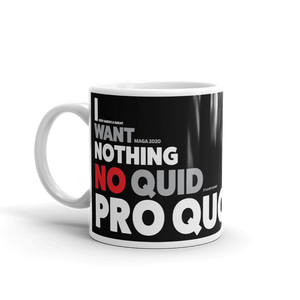 Trump I Want Nothing, No Quid Pro Quo Impeachment Coffee Mug | Dark Color Pro Trump Mug