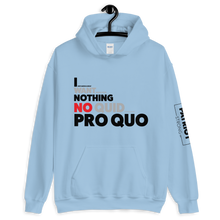 Load image into Gallery viewer, Trump Impeachment Inquiry Hoodie | I Want Nothing | No Quid Pro Quo | Light Colors