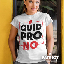 Load image into Gallery viewer, #QuidProNO Hashtag Quid Pro NO Impeachment Inquiry T-Shirt |  Light Color Tees