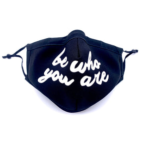 BE WHO YOU ARE  mask