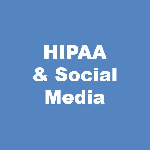 HIPAA & Social Media Tool Kit