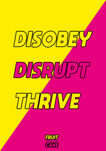 DISOBEY DISRUPT THRIVE A4 PRINT