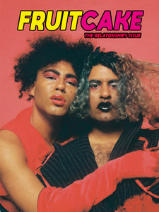 FRUITCAKE Magazine Issue 2 - The Relationships Issue