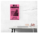 "Be A Pineapple: Stand Tall – Wear a Crown – Be Sweet on the Inside 13""x22"" Vintage Style Showprint Poster - Home Nostalgia Decor Wall Art Print - Lammy Artist Edition"