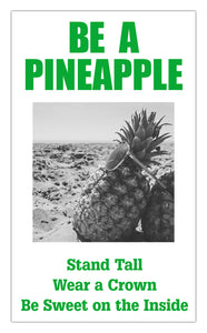 "Be A Pineapple: Stand Tall – Wear a Crown – Be Sweet on the Inside (White) 13""x22"" Vintage Style Showprint Poster - Home Decor Wall Art Print - Lammy Artist Edition"