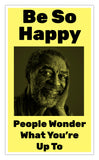"Be So Happy People Wonder What You're Up To (Yellow) 13""x22"" Vintage Style Showprint Poster - Concert Bill - Home Nostalgia Decor Wall Art Print - Lammy Artist Edition"