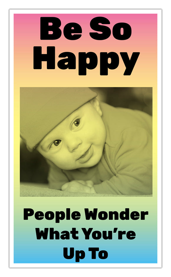 "Be So Happy People Wonder What You're Up To (Rainbow) 13""x22"" Vintage Style Showprint Poster - Concert Bill - Home Nostalgia Decor Wall Art Print - Lammy Artist Edition"