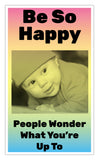"Be So Happy People Wonder What You're Up To (Rainbow) 13""x22"" Vintage Style Showprint Poster - Concert Bill - Home Nostalgia Decor Wall Art Print"