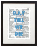 "DIY Till We Die 8.5""x11"" Semi Translucent Dictionary Art Print"