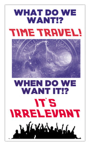 "What Do We Want? Time Travel! When Do We Want It? Its Irrelevant! 13""x22"" Vintage Style Showprint Poster - Home Decor Wall Art Print (Red White Blue) - Jacob Andrew Dodge Artist Edition"