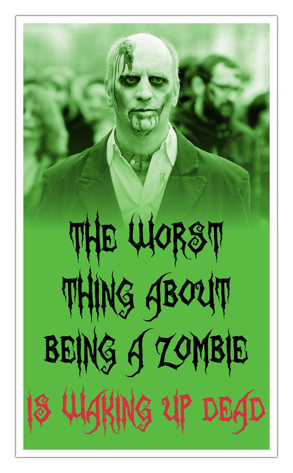 "The Worst Part About Being A Zombie Is Waking Up Dead 13""x22"" Vintage Style Showprint Poster - Concert Bill - Home Nostalgia Decor Wall Art Print - Lammy Artist Edition"