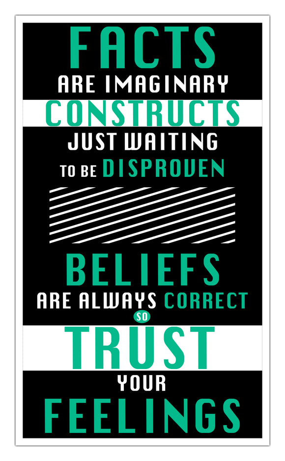 "Facts are Imaginary Constructs -Trust Your Feelings - 13""x22"" Vintage Style Showprint Poster - Home Decor Wall Art Print - Jacob Andrew Dodge Artist Edition"