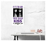 "If It's Too Loud You're Too Old – KISS 10th Anniversary Tour - - 13""x22"" Vintage Style Showprint Poster - Home Nostalgia Decor – Wall Art Print - Concert Bill"