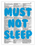 "Must Not Sleep 8.5""x11"" Semi Translucent Dictionary Art Print"