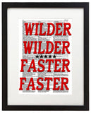 "Wilder! Wilder! Faster! Faster! 8.5""x11"" Semi Translucent Dictionary Art Print"