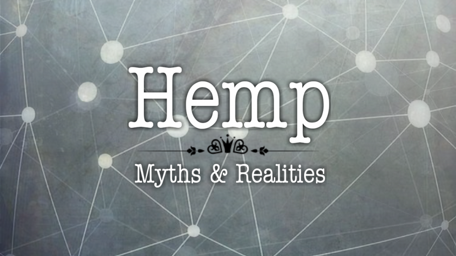 HEMP – MYTHS & REALITIES
