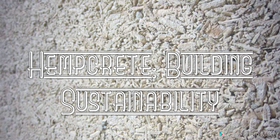 HEMP: BUILDING SUSTAINABILITY