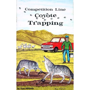 Competition Line Coyote Trapping Book - Tom Miranda