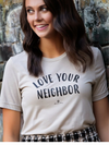 Love Your Neighbor Tee