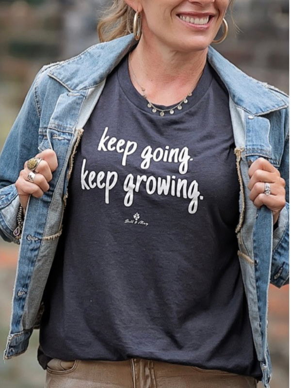Keep Going Keep Growing Tee