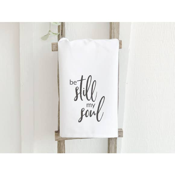 Be Still My Soul Quote Cotton Tea Towel