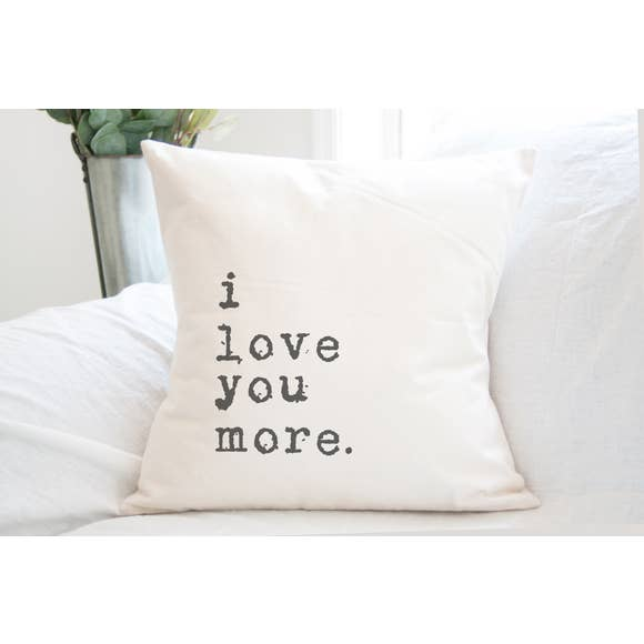 I Love You More Cotton Canvas Pillow