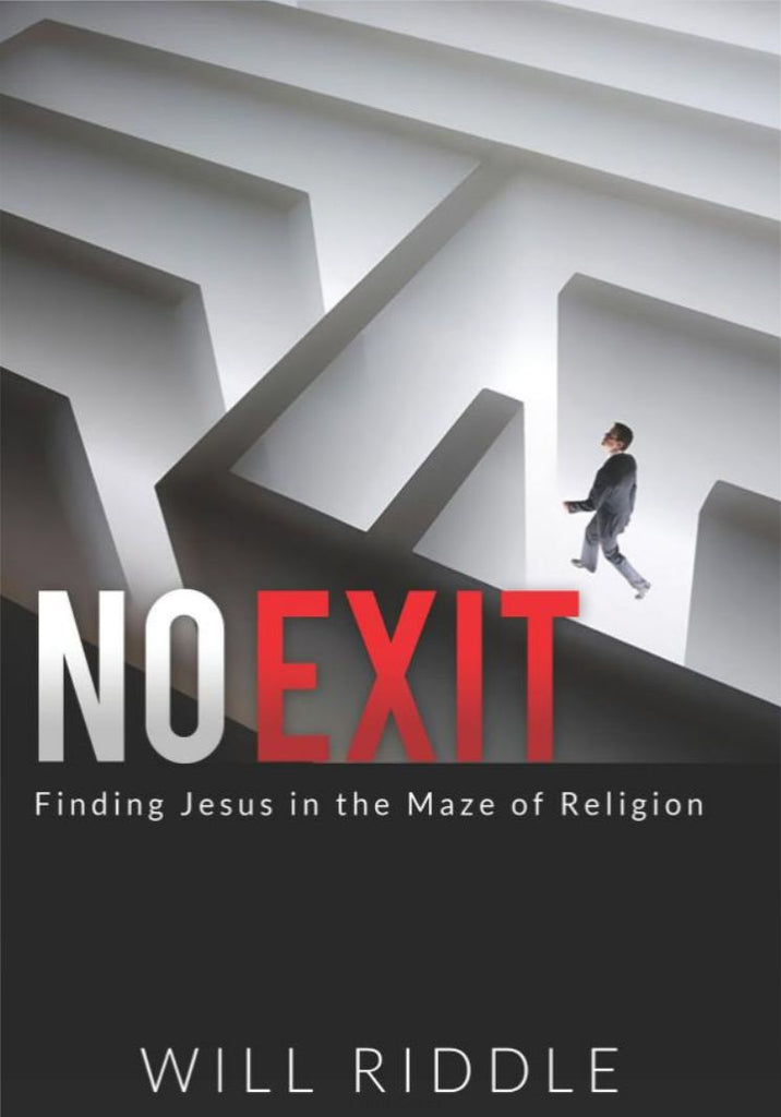 No Exit: Finding Jesus in the Maze of Religion (Will Riddle)