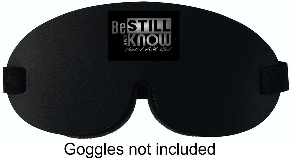 "Cover-up Decal for Goggles - ""Be STILL and Know I am God"""