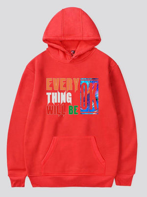 Everting Will Be Ok Printed Fleece Hooded Sweater