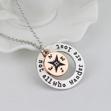 Load image into Gallery viewer, Not All Who Wander Are Lost Necklace