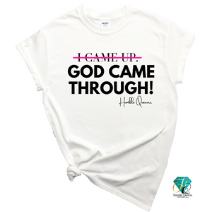 God Came Throught Tee