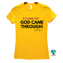 Load image into Gallery viewer, God Came Throught Tee