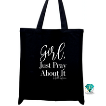 Load image into Gallery viewer, Girl, Just Pray Tote