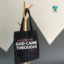 Load image into Gallery viewer, God Came Through Tote