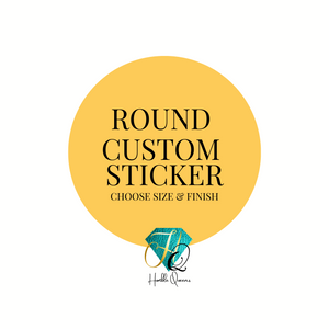 Custom Round Sticker | Choose Your Size and Finish | Multi Use Sticker for Any Occasion | Small Business Stickers