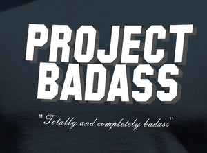 Project Badass T-Shirt