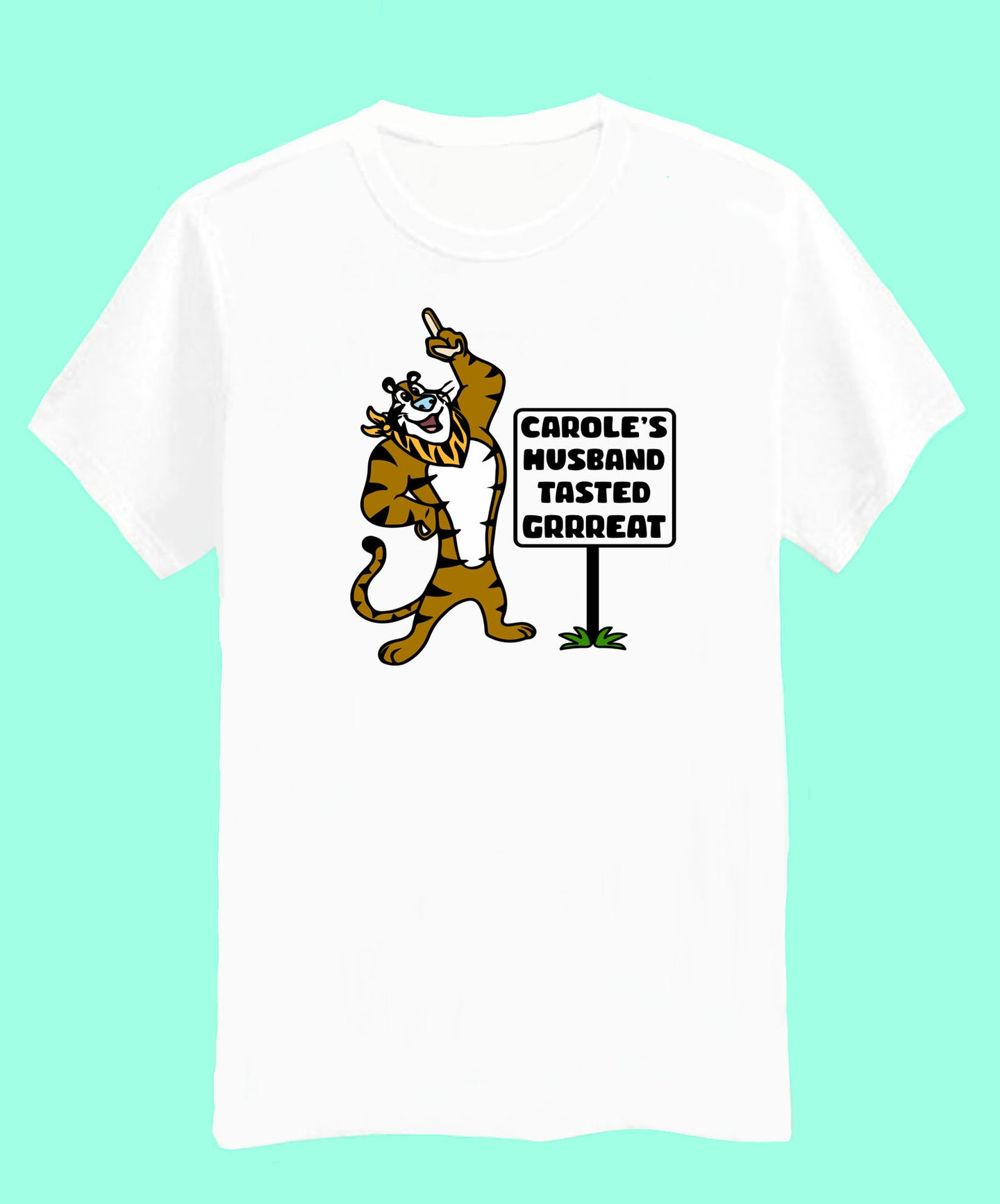 Carole's Husband Tasted Great - Tiger King - Unisex tshirts