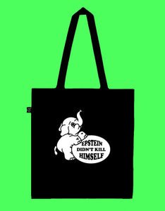 Epstein Didn't Kill Himself - Earth Positive Ethical tote.