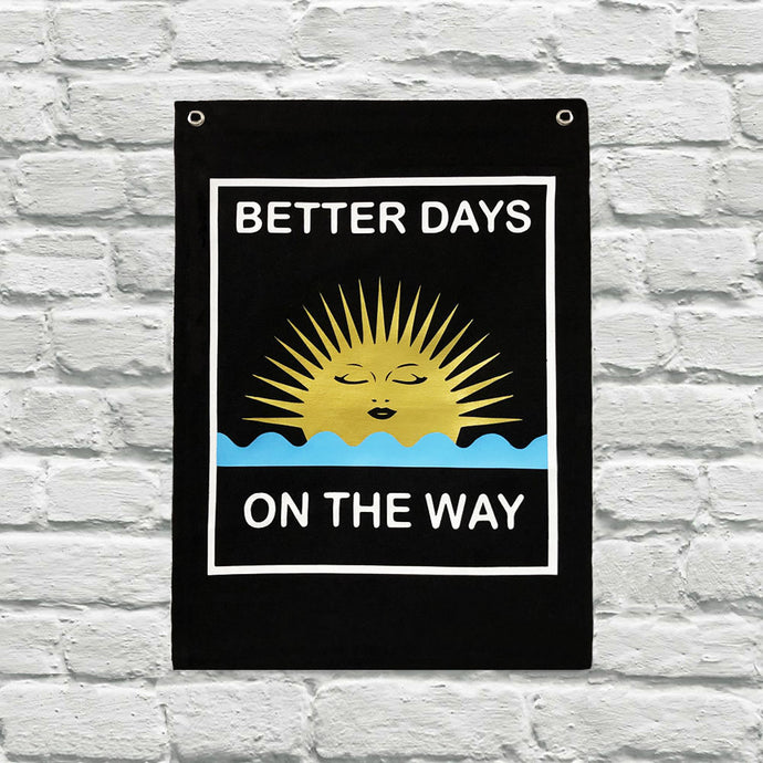 Better Days On The Way - Wall Hanging
