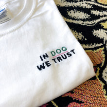 In Dog We Trust - Unisex Embroidered Print