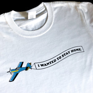 I Wanted To Stay Home - Unisex Tees