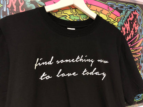 FIND SOMETHING NEW TO LOVE TODAY - SIZE MEDIUM
