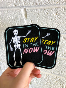 Stay In The Now - Embroidery Patches
