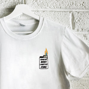 Light My Fire - Unisex Embroidered Print