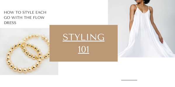 STYLING 101: GO WITH THE FLOW