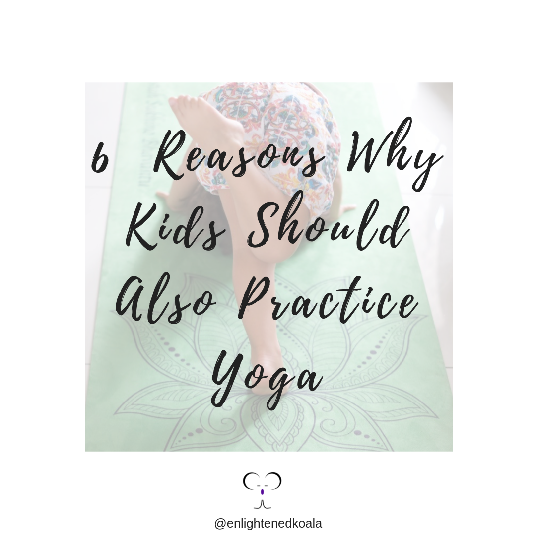 6  Reasons Why Kids Should Also Practice Yoga