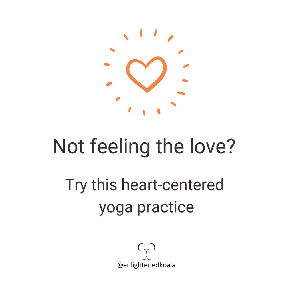 Not feeling the love? Try this heart-centered yoga practice