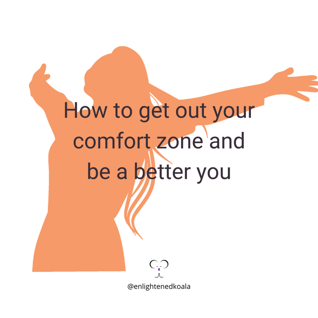 How To Get Out Your Comfort Zone And Be A Better You