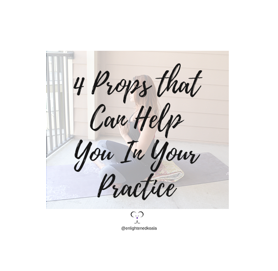 4 props that can help you in your yoga practice - blog post
