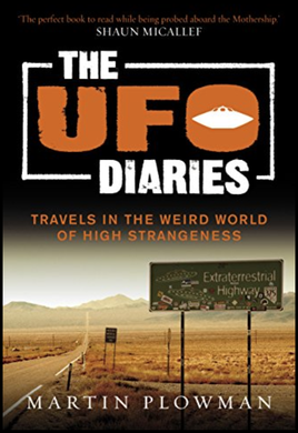 Martin Plowman, The UFO Diaries: Travels in the Weird World of High Strangeness